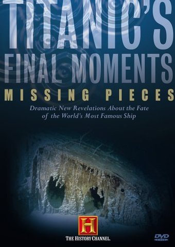 History Channel: Titanic's Final Moments -