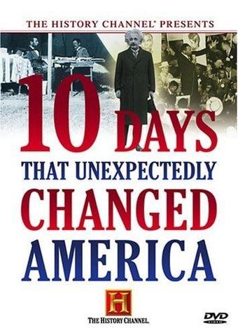History Channel: 10 Days that Unexpectedly