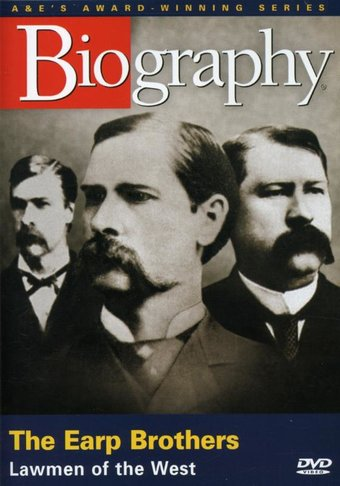 A&E Biography: The Earp Brothers - Lawmen of the