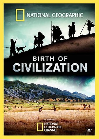 National Geographic - Birth of Civilization