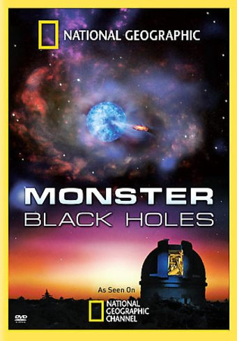 National Geographic - Monster Black Holes