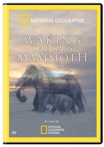 Waking the Baby Mammoth