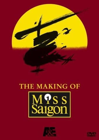 A&E: The Making of Miss Saigon