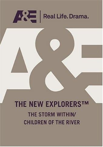 A&E: The New Explorers: The Storm Within /
