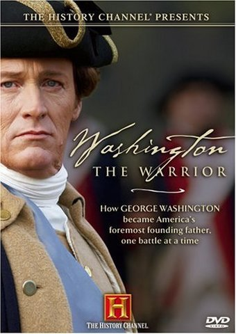 History Channel: Washington the Warrior