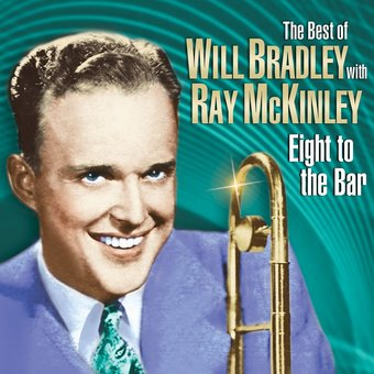 The Best of Will Bradley With Ray McKinley -