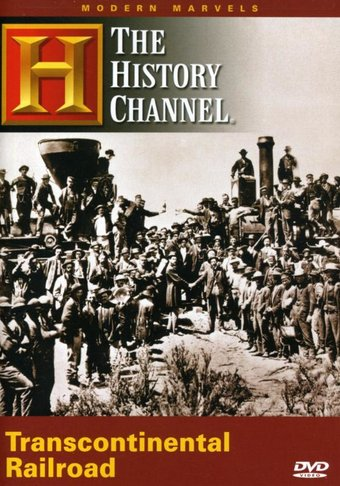 Modern Marvels: Transcontinental Railroad
