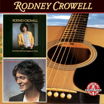 But What Will The Neighbors Think Rodney Crowell Cd