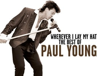 Wherever I Leave My Hat: The Best of Paul Young