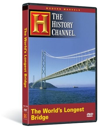 Modern Marvels: The World's Longest Bridge