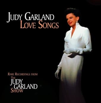 Love Songs: Rare Recordings from the Judy Garland