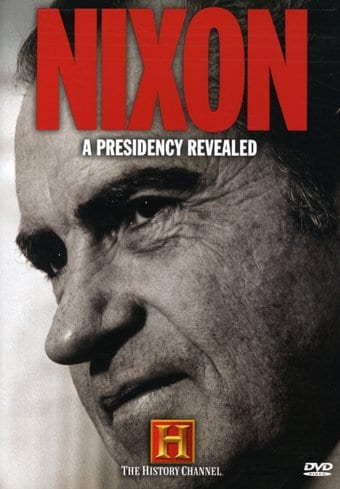 History Channel: Nixon - A Presidency Revealed
