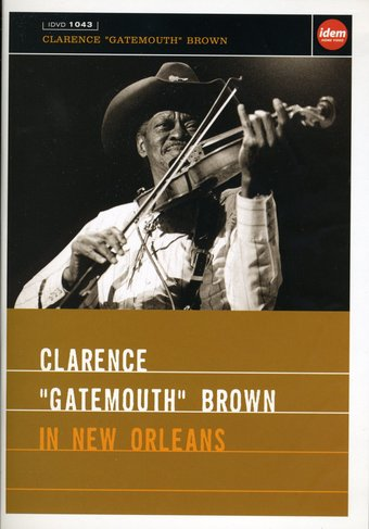 "Clarence ""Gatemouth"" Brown: In New Orleans"