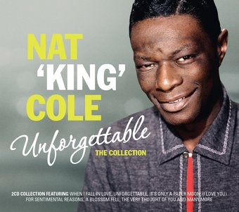 Nat Quot King Quot Cole Unforgettable The Collection 2 Cd