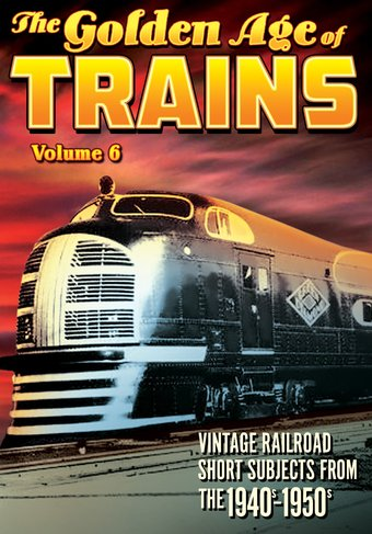 Trains - The Golden Age of Trains, Volume 6