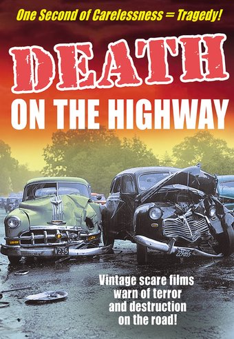Death on the Highway: Driver's Ed. Scare Films