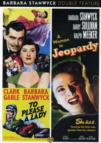 Barbara Stanwyck Double Feature: To Please A Lady