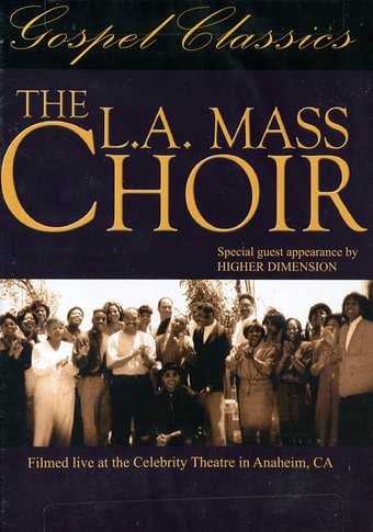 The L.A. Mass Choir - Gospel Classics: Live at