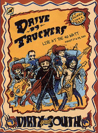 Drive By Truckers - The Dirty South: Live at the