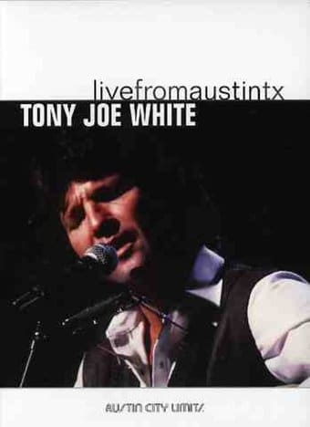 Tony Joe White - Live from Austin, Texas