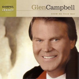 Glen Campbell Show Me Your Way Cd 2003 New Haven