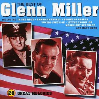 The Best of Glenn Miller: 20 Great Melodies