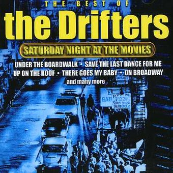 The Best of The Drifters: Saturday Night at the