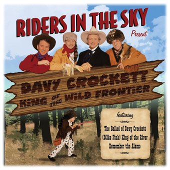 Riders In The Sky Present: Davy Crockett, King Of