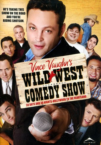 Vince Vaughn's Wild West Comedy Show: 30 Days &