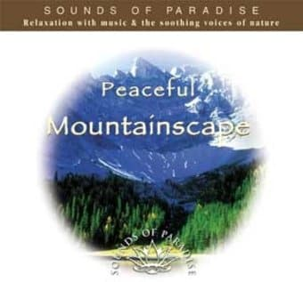 Sounds of Paradise: Peaceful Mountainscape