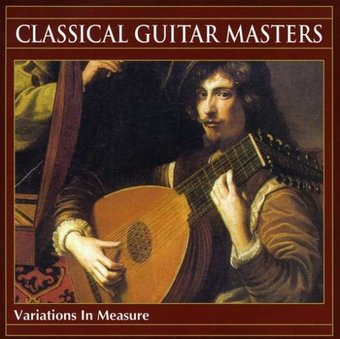 Classical Guitar Masters: Variations In Measure