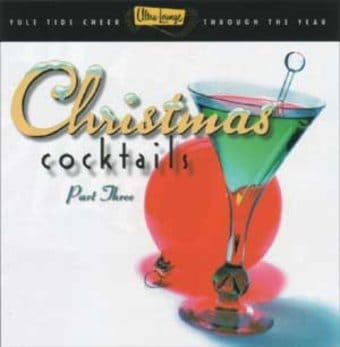Ultra Lounge Christmas Cocktails, Part 3