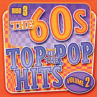 Top of the Pop Hits - The 60s, Volume 2 - Disc 3