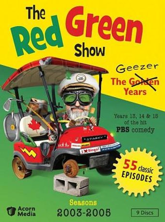 Red Green - Red Green Show: The Geezer Years