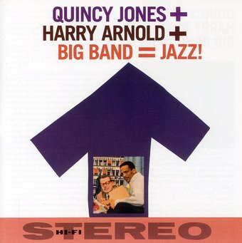 Quincy Jones + Harry Arnold + Big Band = Jazz!
