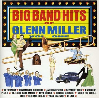 The Big Band Hits of Glenn Miller, Volume 1