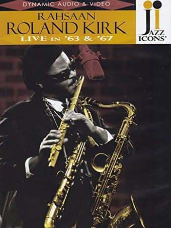 Jazz Icons - Rahsaan Roland Kirk: Live in '63 and