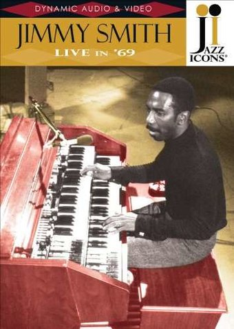 Jazz Icons: Jimmy Smith - Live in '69
