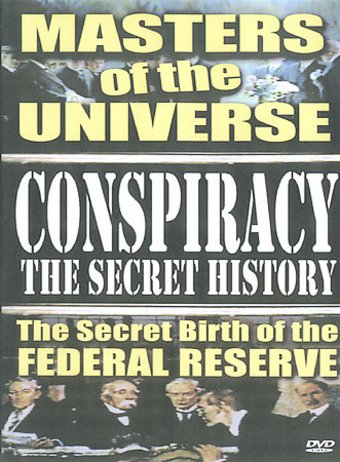 Conspiracy: The Secret History - Masters of the