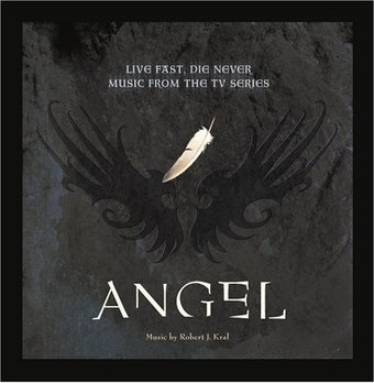 Angel: Live Fast, Die Never [Music from the TV