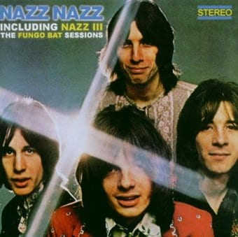 Nazz Nazz / Nazz III: The Fungo Bat Sessions [UK]