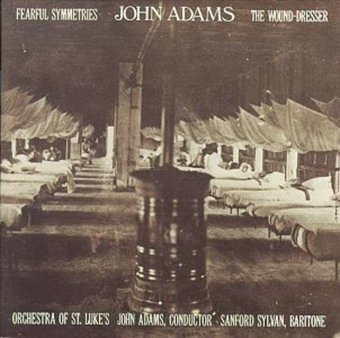 Adams: Fearful Symmetries; The Wound-Dresser