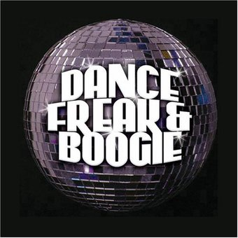Dance, Freak & Boogie (3-CD)