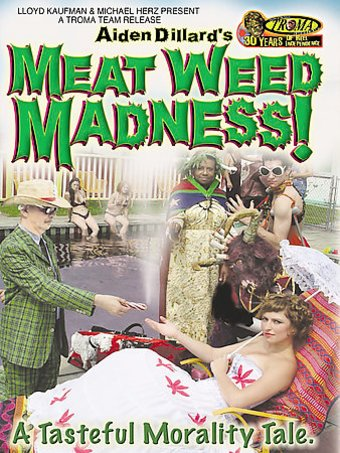 Meat Weed Madness!