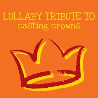 Sleepytime Worship: Lullaby Renditions of Casting