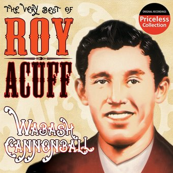 The Very Best of Roy Acuff - Wabash Cannonball
