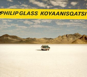 Philip Glass: Koyaanisqatsi / Philip Glass