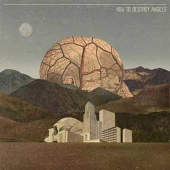 "How To Destroy Angels (10"" EP)"