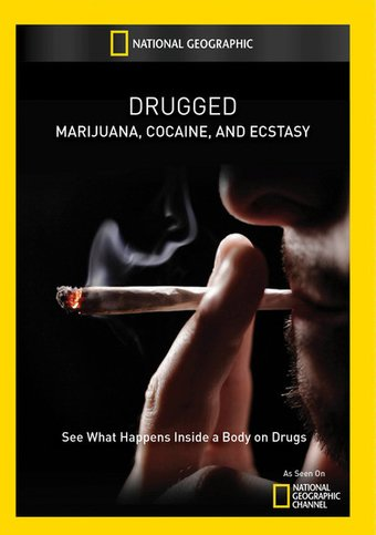 Drugged: Marijuana, Cocaine, And Ecstasy