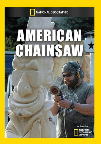 National Geographic - American Chainsaw